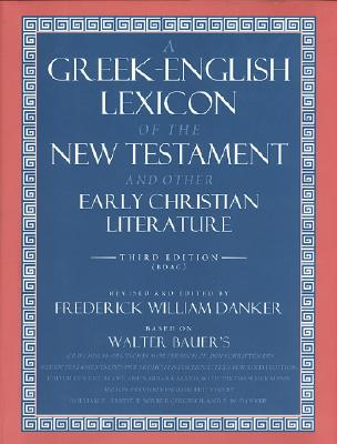 BDAG - A Greek-English Lexicon of the New Testament and Other Early Christian Literature