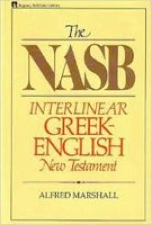 The NASB Interlinear Greek-English New Testament
