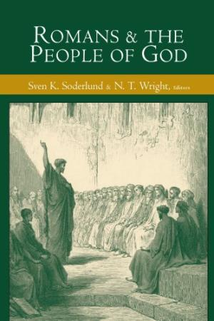 Romans and the People of God: Essays in Honor of Gordon D. Fee on the Occasion of His 65th Birthday